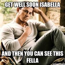 Meme Get Well Soon - well soon isabella
