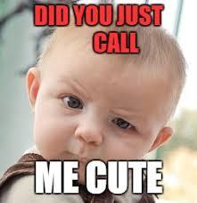 Cute Baby Memes - skeptical baby meme imgflip