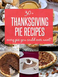 30 thanksgiving pie deas every pie you could want noshon it