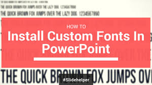 learn how to install custom fonts for powerpoint templates in