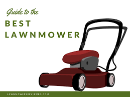 the best lawn mower reviews lawn mowers reviewed