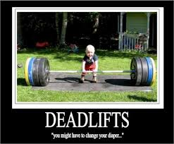 Diaper Meme - deadlifts you might have to change your diaper funny exercise meme
