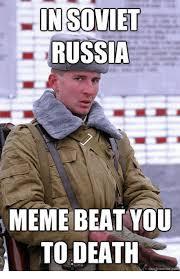 Russia Meme - 25 best memes about soviet russia meme soviet russia memes