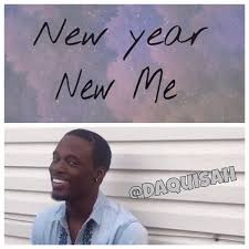New Year New Me Meme - daquisah gesese on twitter that new year new me bs is coming soon