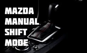 to use mazda manual shift mode