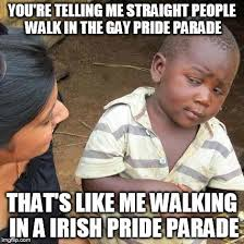 Gay Parade Meme - third world skeptical kid meme imgflip
