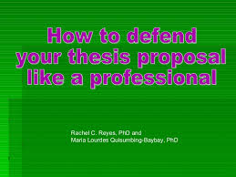 how to defend your thesis proposal like a professional