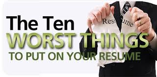 Things To Put In Your Resume Free Download Ten Worst Things To Put On Your Resume New Way Search