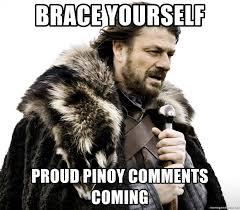 Meme Generator Brace Yourself - brace yourself proud pinoy comments coming nedd stark meme generator