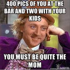 Bad Parent Meme - 15 bad mom memes that are actually good sayingimages com