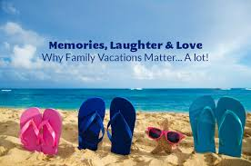 why family vacations matter a lot