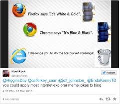 Internet Explorer Meme - 9 of the harshest digs about the demise of internet explorer