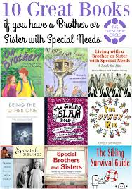 10 Great Books About For 10 Great Books If You A Sibling With Special Needs Friendship