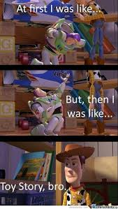 Everywhere Toy Story Everywhere Meme Generator - buzz lightyear and woody everywhere memes best collection of
