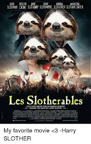 Angry Sloth Meme - hugh rusloth anne eddie amanda and helena slotaman crowe slothahay