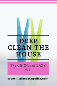 deep clean the house the quick and easy way little cottage life