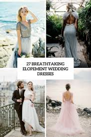 27 dresses wedding 27 breathtaking elopement wedding dresses weddingomania