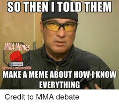 How To Make A Meme For Facebook - so thenitold them mma memes f facebook facebookcommemes mmma make a