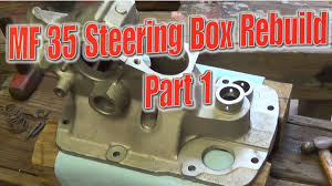 massey ferguson 35 steering box rebuild part 1 youtube