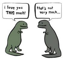 I Love You This Much Meme - t rex s short arms i love you this much t rex s short arms