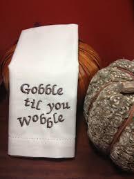 thanksgiving dinner napkins thanksgiving gobble til you wobble embroidered cloth dinner
