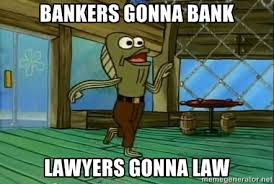 Haters Gonna Hate Meme Generator - bankers gonna bank lawyers gonna law haters gonna hate meme