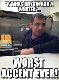 Accent Meme - worst accent ever memes on memegen