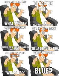 Futurama Memes - futurama memes part 2 fry
