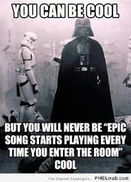 Meme Darth Vader - you can be cool darth vader meme pmslweb