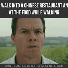 Meme Chinese - mrw chinese food by allmustburn meme center