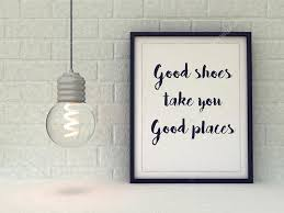 woman inspirational motivational quote good shoes take you good