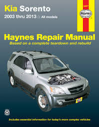 kia sorento 03 13 haynes repair manual haynes manuals