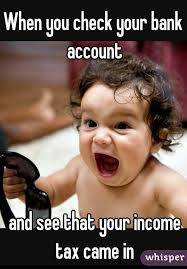 Check In Meme - you check your bank account and see that your income tax came in