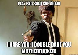Red Solo Cup Meme - 25 best memes about red solo cup red solo cup memes on red
