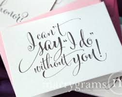 Bridesmaid Card Wording Will You Be My Bridesmaid Cards I Can U0027t Even Without You