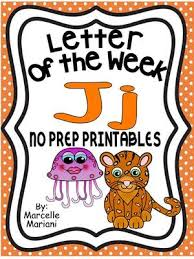 letter of the week letter j activity pack letter j worksheets