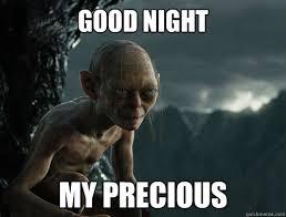 Smeagol Meme - good night my precious sneaky smeagol quickmeme