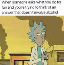 Memes Alcohol - rick and morty meme fun without alcohol on bingememe