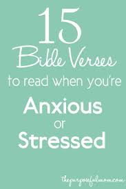 15 bible verses to read when you u0027re anxious or stressed
