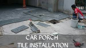 car porch car porch tile installation youtube