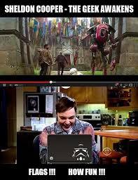 Geek Meme - sheldon cooper fun with flags the geek awakens star wars