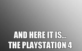 Playstation 4 Meme - the retro gaming geek february 2013
