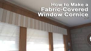 Contemporary Cornice Boards How To Make A Fabric Covered Window Cornice Youtube