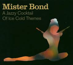 mister bond a jazzy cocktail of cold themes cd album at discogs