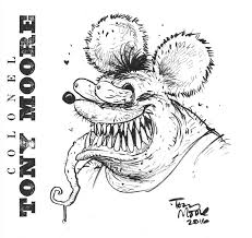 sketch of the day rat fink u2014 colonel tony moore