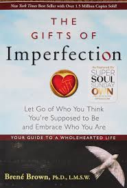 the gifts of imperfection let go of who you think you u0027re supposed
