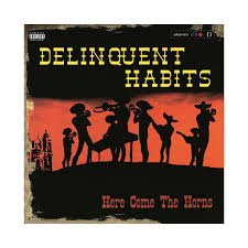 where to buy horns delinquent habits here come the horns vinyl lp release date buy
