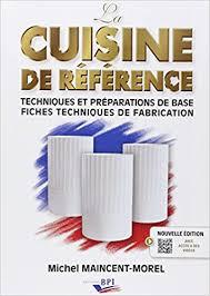 editions bpi cuisine la cuisine de référence techniques et preparations de base