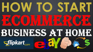 start business from home hindi how to start a successful ecommerce business in india