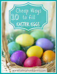 cheap easter eggs 10 cheap ways to fill easter eggs for children free printable